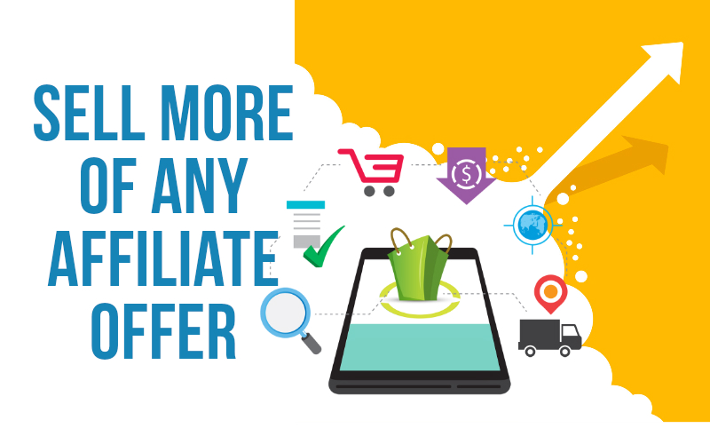 how to make more sales with affiliate offers